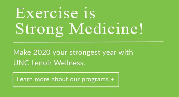 Exercise is Strong Medicine - Lenoir Wellness Center
